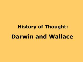 History of Thought: Darwin and Wallace
