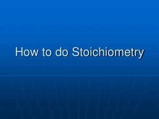 How to do Stoichiometry