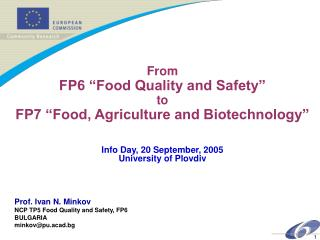 "From FP6 ""Food Quality and Safety"" to  FP7 ""Food, Agriculture and Biotechnology"""