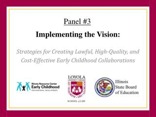 Implementing the Vision:  Strategies for Creating Lawful, High-Quality, and