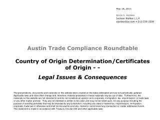 Austin Trade Compliance Roundtable Country of Origin Determination/Certificates of Origin - -