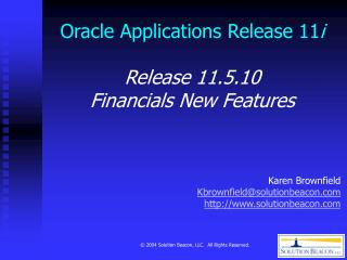 Oracle Applications Release 11 i Release 11.5.10  Financials New Features