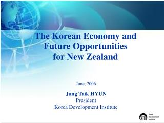 The Korean Economy and  Future Opportunities for New Zealand
