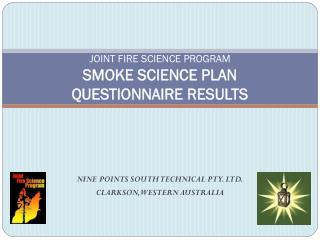 JOINT FIRE SCIENCE PROGRAM SMOKE SCIENCE PLAN QUESTIONNAIRE RESULTS