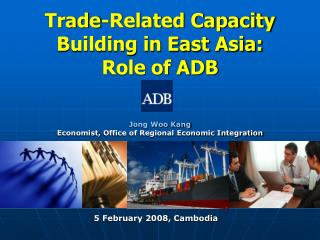 Trade - Related Capacity Building in East Asia:  Role of ADB