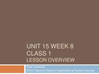 Unit 15 week 8 class 1 Lesson overview