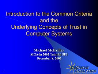 Introduction to the Common Criteria and the  Underlying Concepts of Trust in Computer Systems