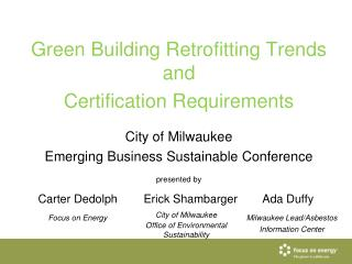 Green Building Retrofitting Trends and  Certification Requirements City of Milwaukee  Emerging Business Sustainable Conf