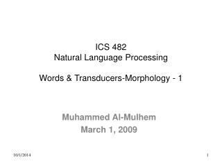 ICS 482 Natural Language Processing Words & Transducers-Morphology - 1