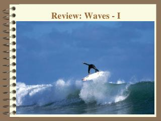 Review: Waves - I