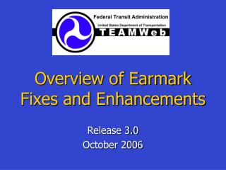 Overview of Earmark Fixes and Enhancements