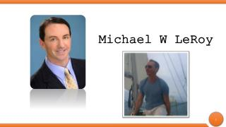 Michael W LeRoy is an Esteemed Attorney
