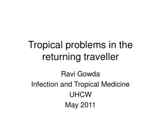 Tropical problems in the returning traveller