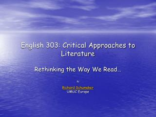English 303: Critical Approaches to Literature