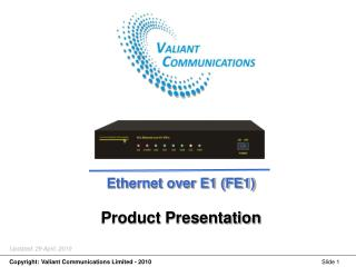 Ethernet over E1 (FE1) Product Presentation