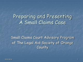 Preparing and Presenting A Small Claims Case