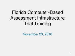 Florida Computer-Based Assessment Infrastructure Trial Training