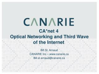 CA*net 4  Optical Networking and Third Wave of the Internet