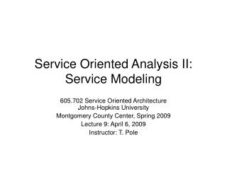 Service Oriented Analysis II: Service Modeling