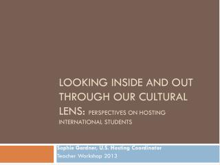Looking Inside and Out Through Our Cultural Lens:  Perspectives ON Hosting International Students