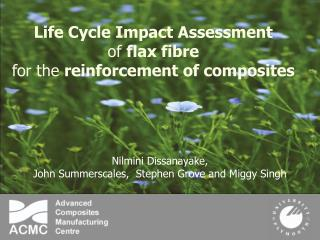 Life Cycle Impact Assessment  of  flax fibre  for the  reinforcement of composites