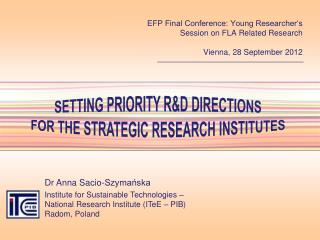 SETTING PRIORITY R&D DIRECTIONS  FOR THE STRATEGIC  RESEARCH INSTITUTES