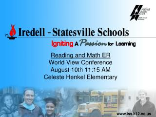 Reading and Math ER World View Conference August 10th 11:15 AM Celeste Henkel Elementary