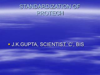 STANDARDIZATION OF  PROTECH