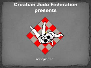 Croatian Judo Federation presents
