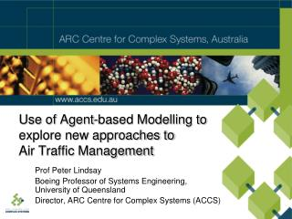 U se of Agent-based Modelling to explore new approaches to  Air Traffic Management