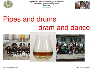 Pipes and drums                    dram and dance