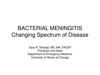 BACTERIAL MENINGITIS Changing Spectrum of Disease