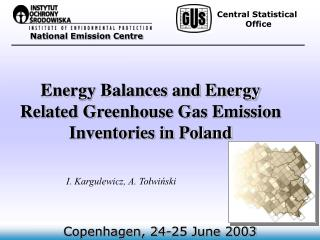 Energy Balances and Energy Related Greenhouse Gas Emission Inventories in Poland