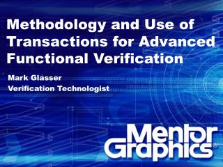 Methodology and Use of Transactions for Advanced Functional Verification