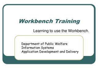 Workbench Training