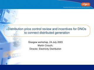 Distribution price control review and incentives for DNOs to connect distributed generation
