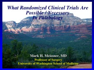What Randomized Clinical Trials Are Possible / Necessary In Phlebology