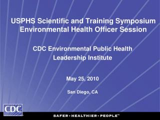 USPHS Scientific and Training Symposium Environmental Health Officer Session