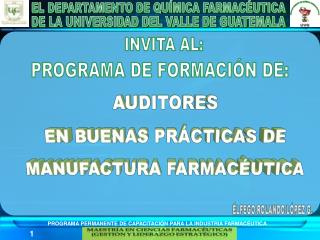 AUDITORES EN BUENAS PRÁCTICAS DE MANUFACTURA FARMACÉUTICA