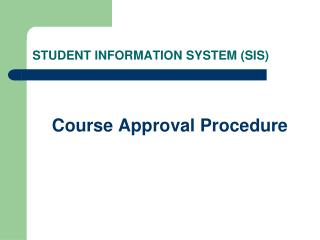 STUDENT INFORMATION SYSTEM (SIS)