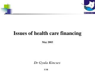 Issues of health care financing May 2003