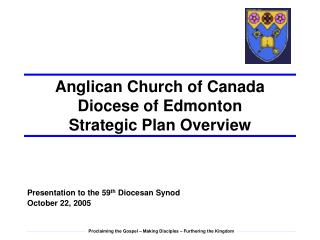 Anglican Church of Canada Diocese of Edmonton Strategic Plan Overview