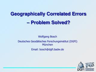 Geographically Correlated Errors  – Problem Solved?