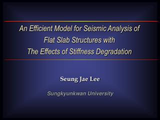 An Efficient Model for Seismic Analysis of Flat Slab Structures with