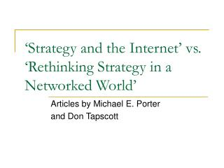 'Strategy and the Internet' vs. 'Rethinking Strategy in a Networked World'