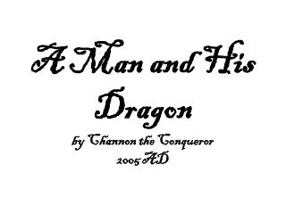 A Man and His Dragon by Channon the Conqueror 2005 AD