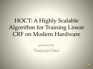 HOCT: A Highly Scalable Algorithm for Training Linear CRF on Modern Hardware