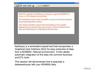 Note this example of NatQuery is being run against ADABAS on Linux in a PC network environment .
