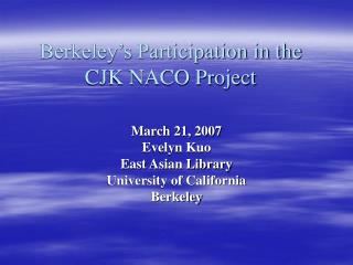 Berkeley's Participation in the CJK NACO Project