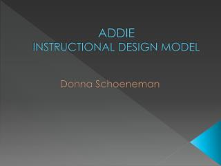 ADDIE INSTRUCTIONAL DESIGN MODEL